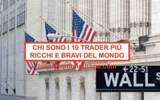 trader più ricchi del mondo  più bravi