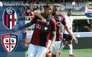 Serie A: bologna cagliari video gol calcio