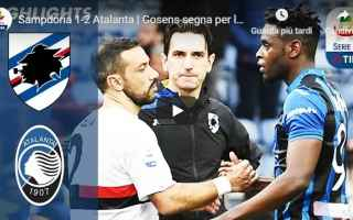 Serie A: sampdoria atalanta video gol calcio