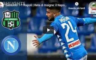Serie A: sassuolo napoli video gol calcio
