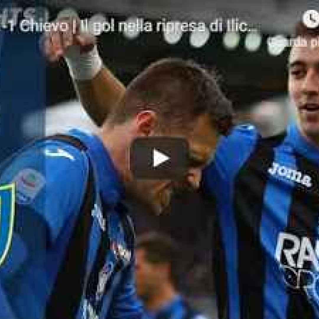 atalanta chievo video calcio gol