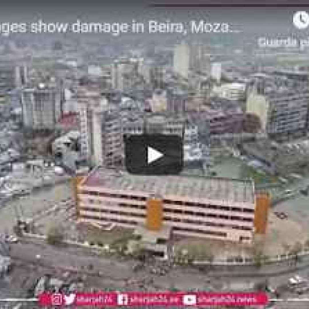 video  ciclone  idai  mozambico  shock
