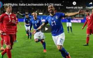 Nazionale: italia liechtenstein video gol calcio