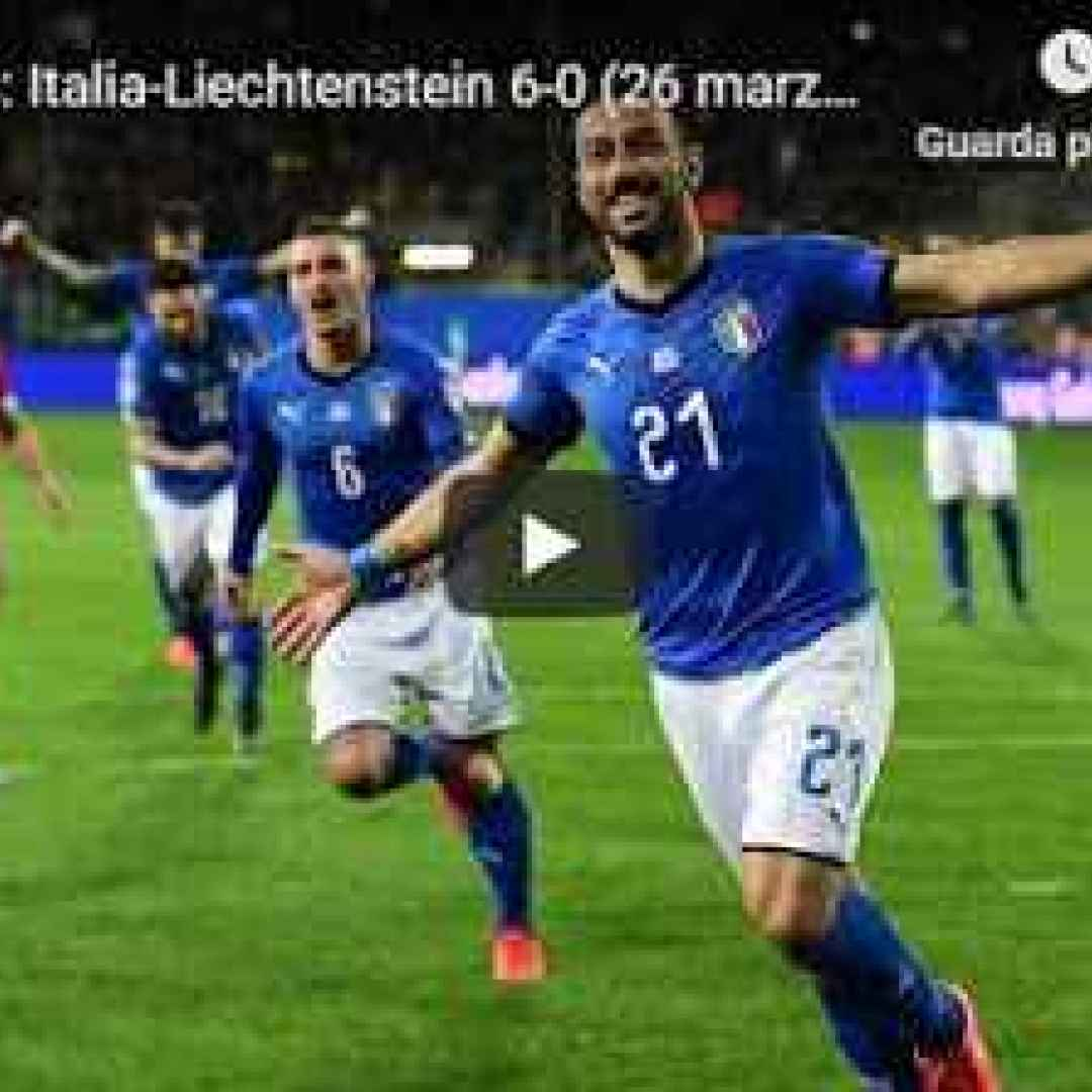 italia liechtenstein video gol calcio