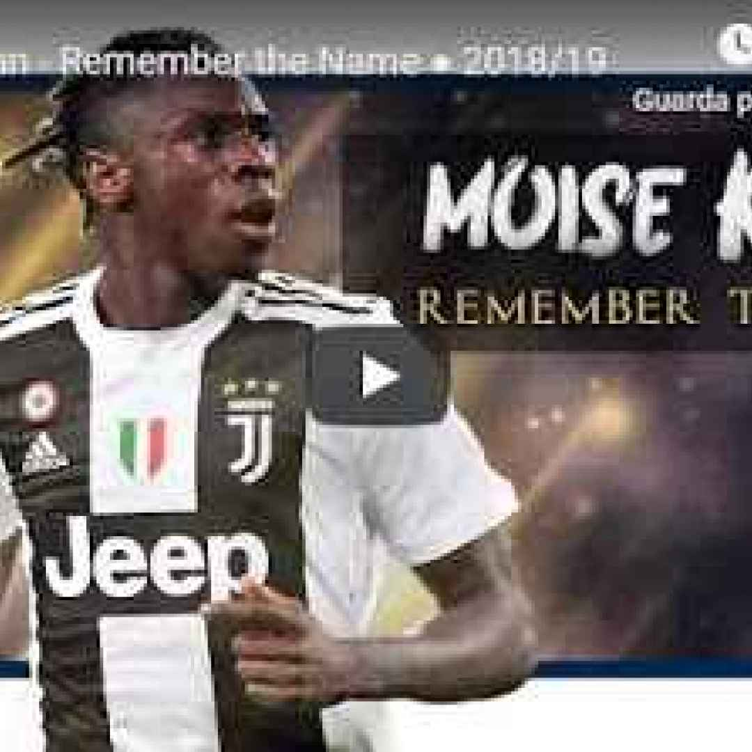 Moise Kean - Remember the Name - VIDEO
