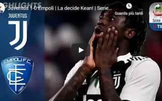Serie A: juventus empoli video gol calcio