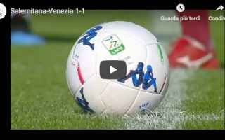 Serie B: salernitana venezia video gol calcio