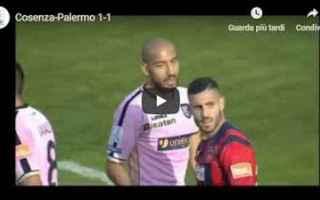 Serie B: cosenza palermo video gol calcio