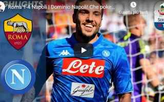 Serie A: roma napoli video gol calcio