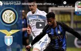 Serie A: inter lazio video gol calcio