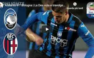 Serie A: atalanta bologna video calcio gol
