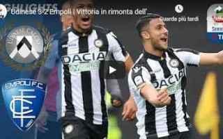 Serie A: udinese empoli video gol calcio