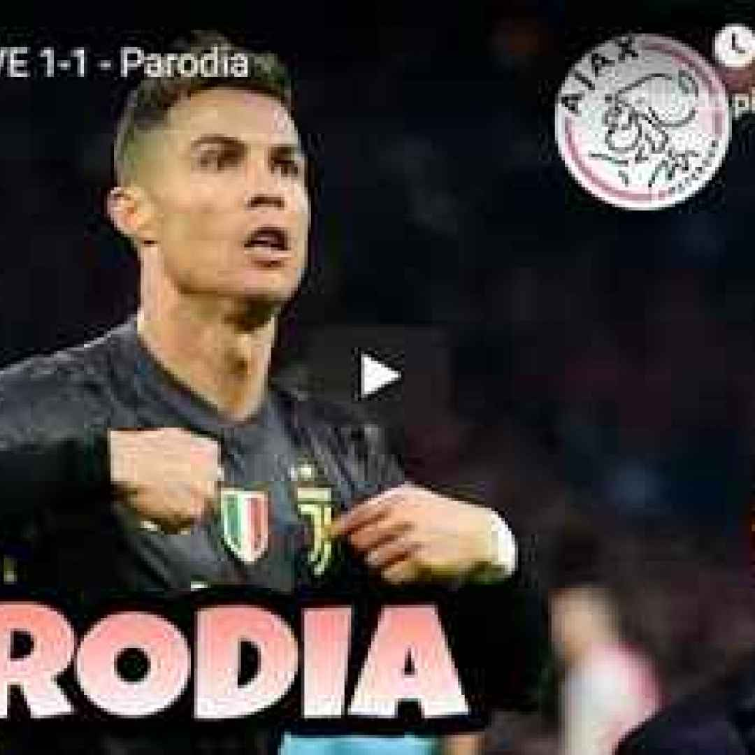 Ajax Juventus 1-1 - Parodia - Gli Autogol - VIDEO