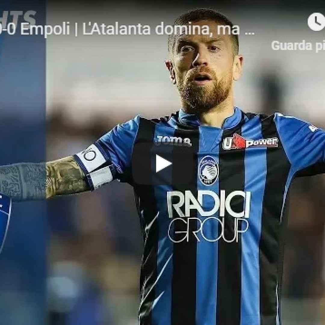 atalanta empoli video calcio gol