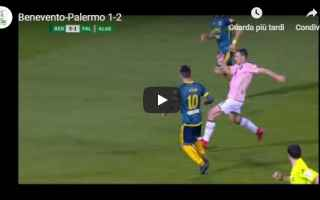 Serie B: benevento palermo video calcio gol