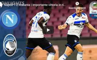 Serie A: napoli atalanra video gol calcio