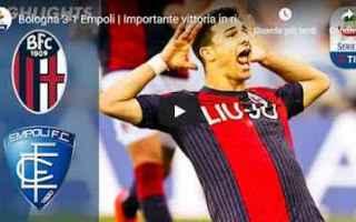 Serie A: bologna empoli video gol calcio