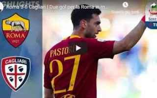 Serie A: roma cagliari video gol calcio