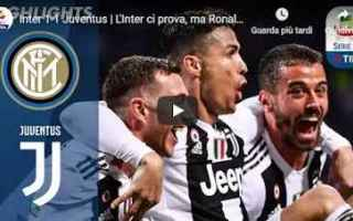 Serie A: inter juventus video gol calcio