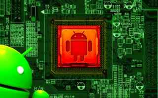 Android: android calore cpu processore apps