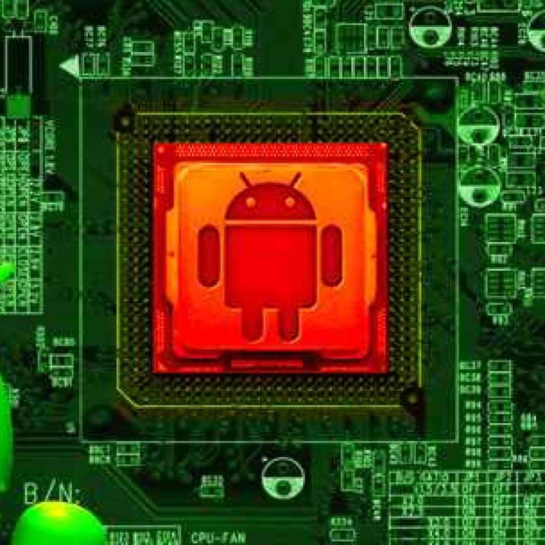 android calore cpu processore apps