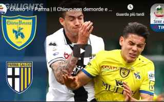 Serie A: chievo parma video gol calcio