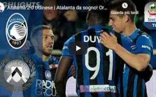 Serie A: atalanta udinese video calcio gol
