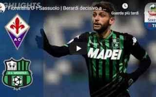 Serie A: fiorentina sassuolo video gol calcio