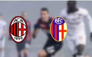 Serie A: milan-bologna  serie a  formazioni