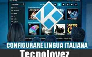 Software Video: kodi  tutorial  impostare  lingua italiana