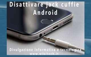 Cellulari: jack cuffie