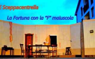 """Teatro: A Salerno di scena """"La Fortuna con F maiuscola"""""""