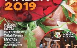 Il 30-31 agosto e l'1 settembre 2019 a San Lorenzo in Campo (PU) la sesta edizione di Pizza in Pia