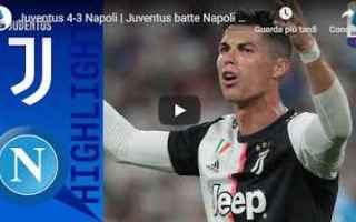 Serie A: juventus napoli video calcio gol
