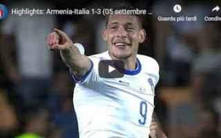 Nazionale: italia armenia video azzurri calcio