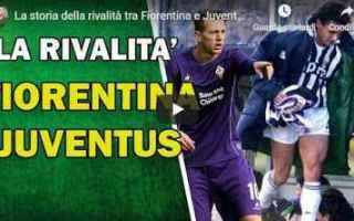 Serie A: fiorentina juventus video storia calcio