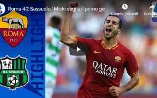 Serie A: roma sassuolo video gol calcio