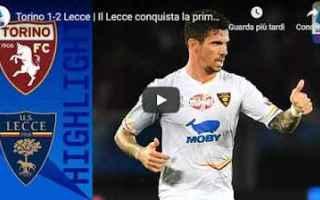 Serie A: torino lecce video gol calcio