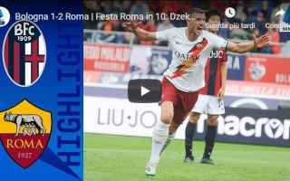 Serie A: bologna roma video gol calcio