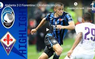 Serie A: atalanta fiorentina video calcio gol
