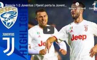 brescia juventus video gol calcio