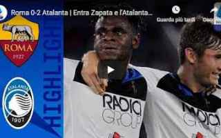 roma atalanta video gol calcio