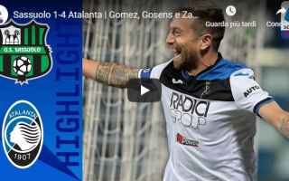 Serie A: sassuolo atalanta video gol calcio