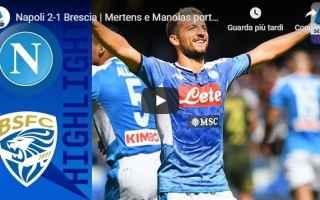 Serie A: napoli brescia video gol calcio