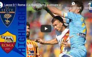 Serie A: lecce roma video gol calcio