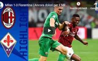 Serie A: milan fiorentina video gol calcio