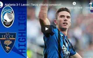 Serie A: atalanta lecce video calcio gol