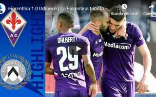 Serie A: fiorentina udinese video gol calcio
