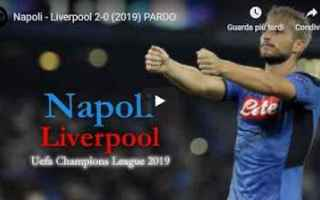 Champions League: napoli liverpool video gol calcio
