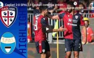 Serie A: cagliari spal video gol calcio